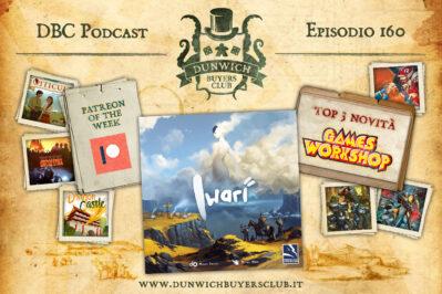 Episodio 160 – Patreon of the Week, Iwari, Top 3 novità Games Workshop