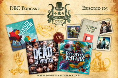 Episodio 163 – Forgotten Waters vs Dead of Winter, Wild Space, Patreon of the Week