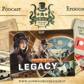 Dunwich Buyers Club - Episodio 174 - Intervista tripla: Pandemic Legacy Season 0 (no spoiler) + Patreon of the Week
