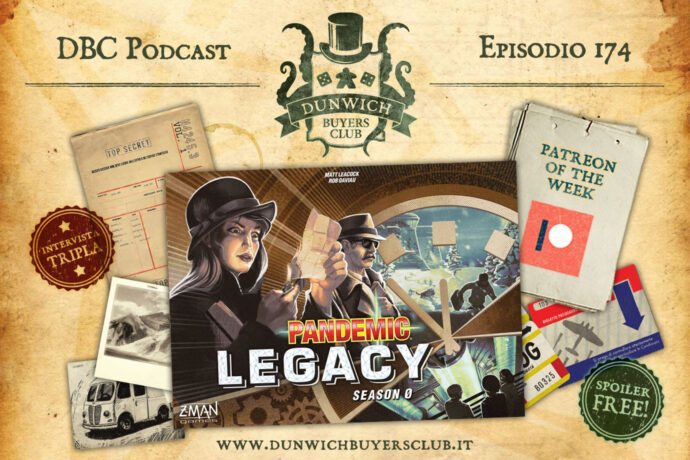 Dunwich Buyers Club - Episodio 174 - Intervista tripla: Pandemic Legacy Season 0 (no spoiler) + Patreon of the Week