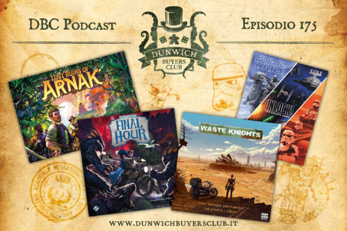 Dunwich Buyers Club - Episodio 175 – Lost Ruins of Arnak, Arkham Horror: Final Hour, Waste Knights, Unlock! Star Wars