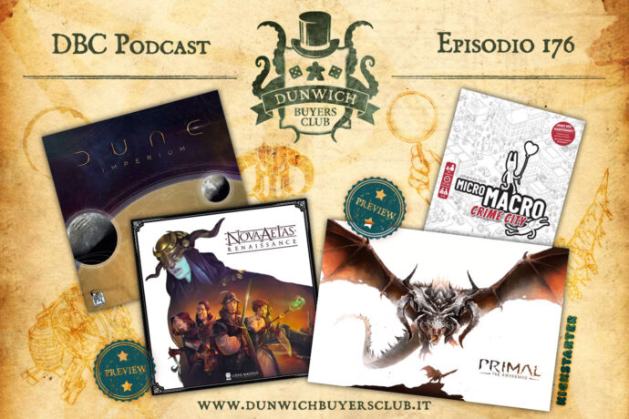 Dunwich Buyers Club - Episodio 176 – Dune Imperium, Nova Aetas: Renaissance, Primal: The Awakening, MicroMacro