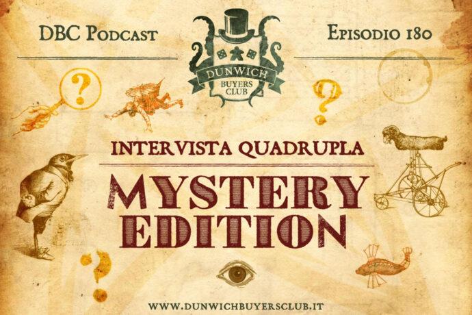 Dunwich Buyers Club - Episodio 179 - Intervista quadrupla: Mystery Edition