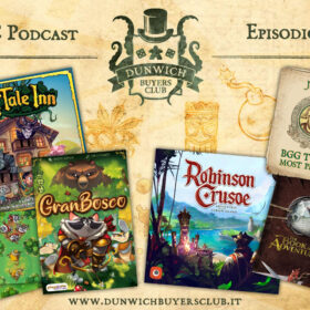 Dunwich Buyers Club - Episodio 185 - Fairy Tale Inn, GranBosco, Robinson Crusoe su Gamefound, BGG Top 50