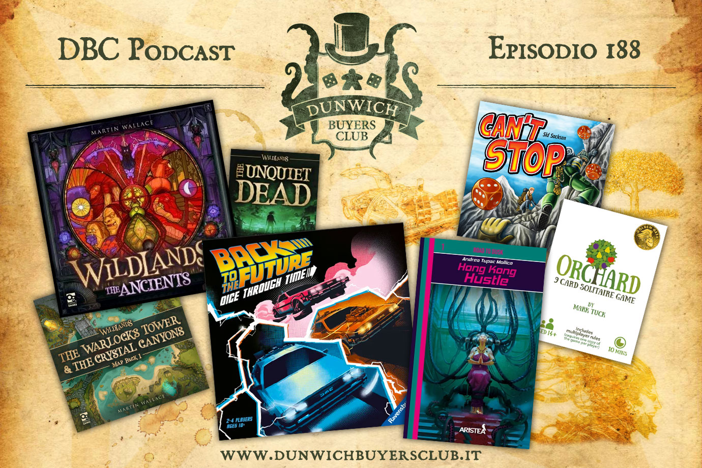 Dunwich Buyers Club - Episodio 188 - Wildlands round-up, Back to the Future: Dice through Time, Hong Kong Hustle, Orchard & Can't Stop