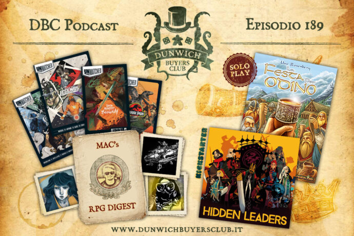 Dunwich Buyers Club - Episodio 189 - Unmatched round-up, RPG Digest, Hidden Leaders, La Festa per Odino