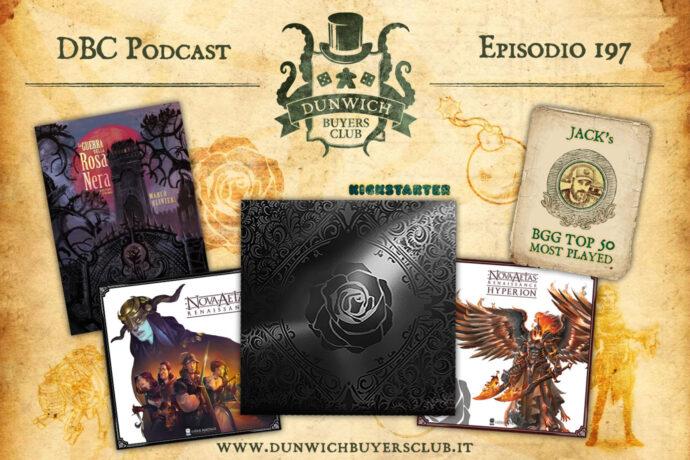 Dunwich Buyers Club - Episodio 197 - BGG Top 50, La Guerra della Rosa Nera, Nova Aetas Chronicles, Black Rose Wars Rebirth