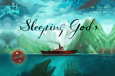Episodio 204 – Sleeping Gods: il report della campagna completa