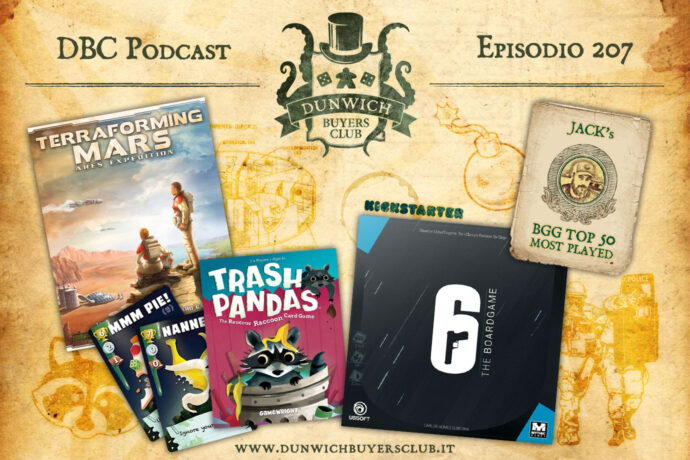 Dunwich Buyers Club - Episodio 207 - BGG Top 50, Terraforming Mars: Ares Expedition, Trash Pandas, 6: Siege - The Board Game